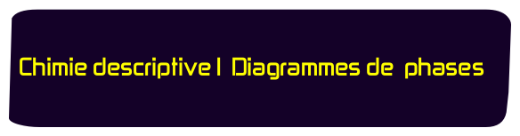 Chimie descriptive Diagramme de phases smc s3