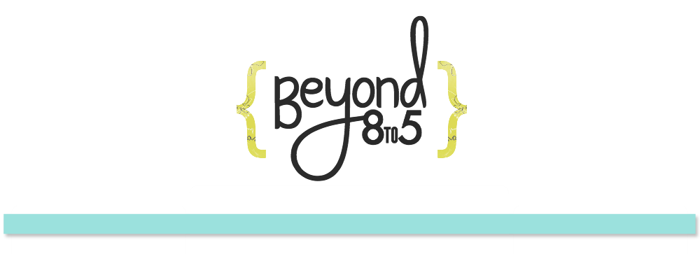 BEYOND EIGHT TO FIVE