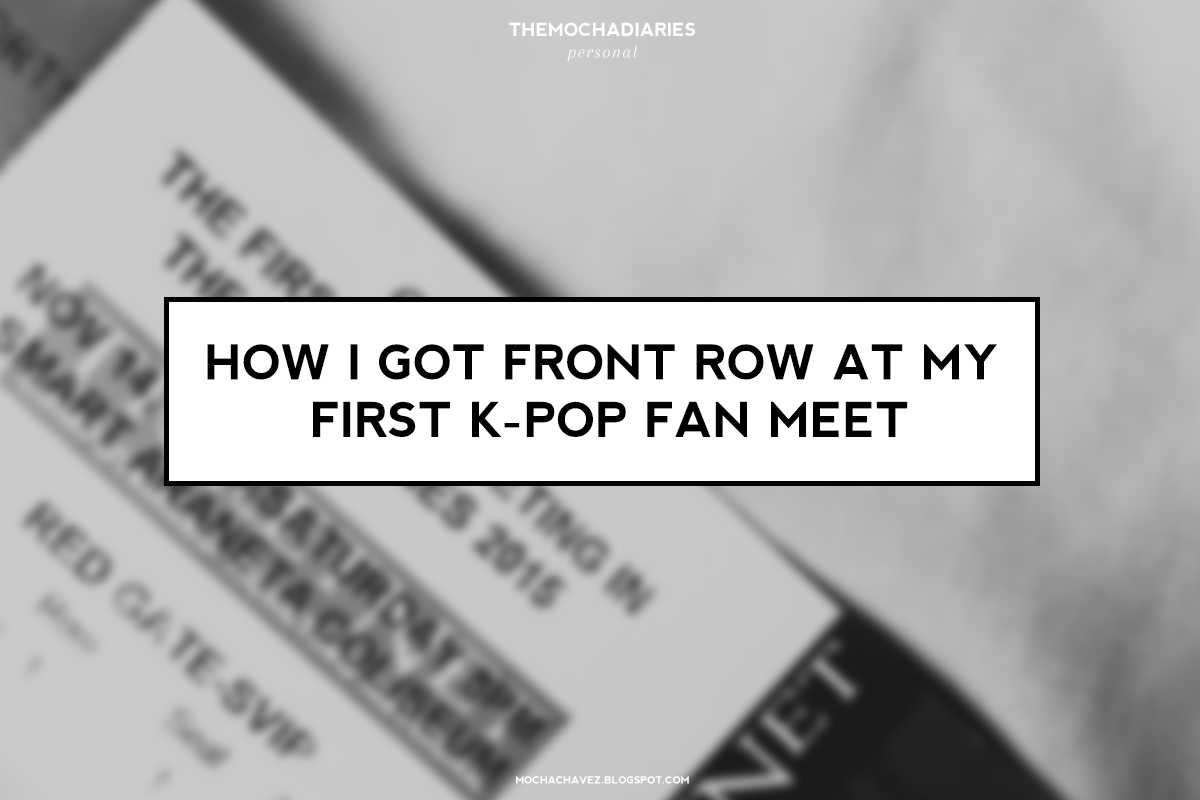How i got front row at my first k pop fan meet mocha chavez okay so this is probably 2 months late outdated and irrelevant now but i just had to share this before the actual fan meet happens this 14th kristyandbryce Images