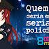 8BITS #2: Quem eu seria em um seriado policial?