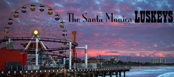 Our First Blog: The Santa Monica Luskeys