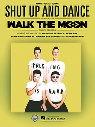 "Walk The Moon ""Shut Up & Dance"""
