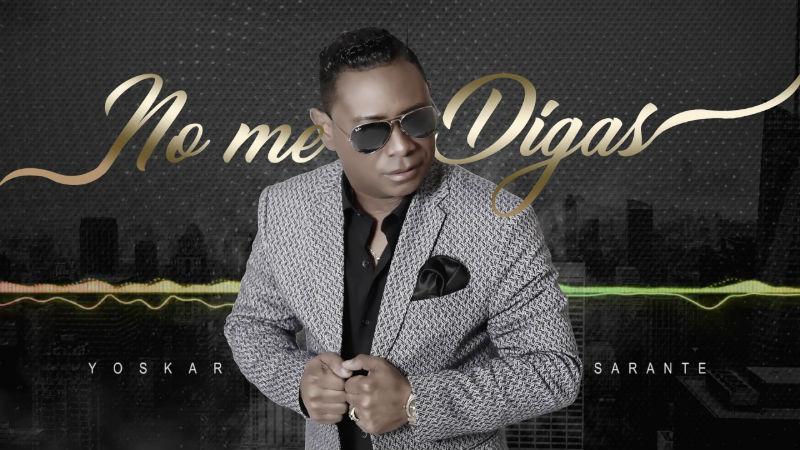 Yoskar Sarante - No Me Digas 2017