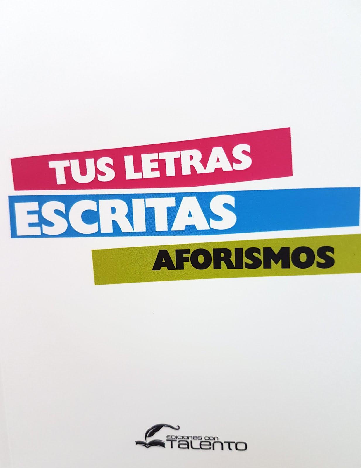 TUS LETRAS ESCRITAS / AFORISMOS