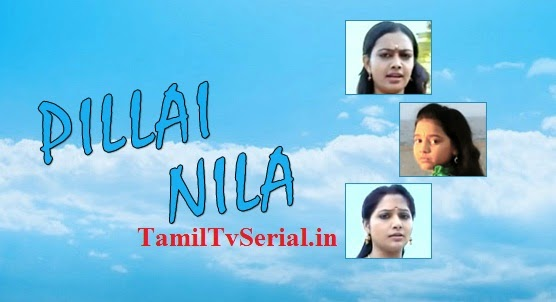 Tamil Sun TV Serial Pillai Nila Tamilocom Watch Tamil