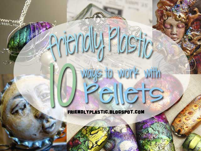 10 ways to use Friendly Plastic Pellets plus projects
