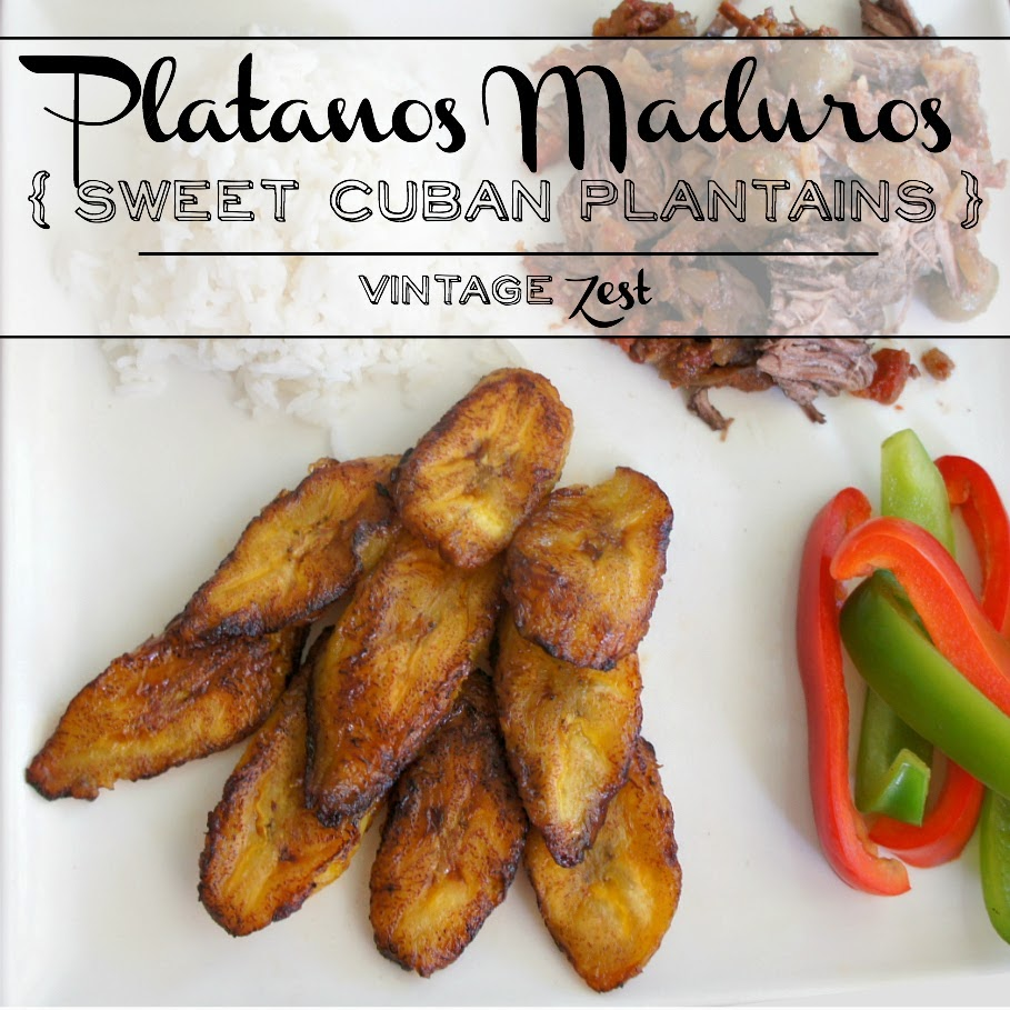 Sweet Cuban Plantains, shared by Vintage Zest