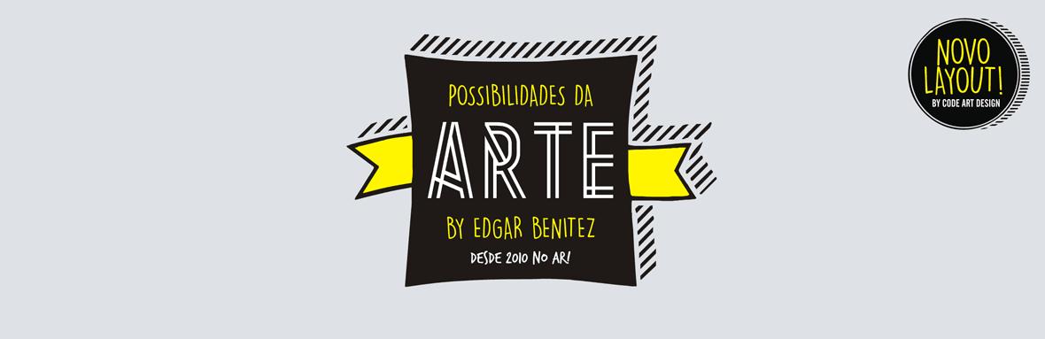 Possibilidades da Arte!