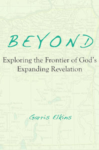 "A New Book coming soon: -""BEYOND - Exploring the Frontier of God's Expanding Revelation"