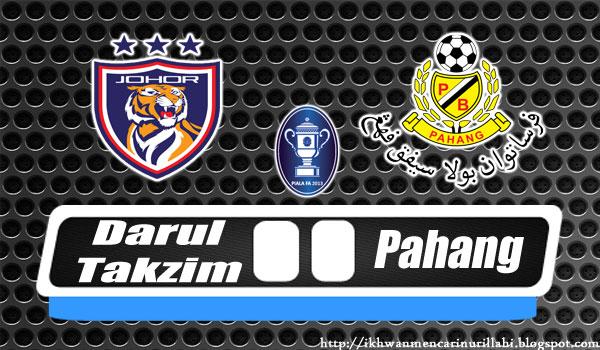 Keputusan Johor Darul Takzim vs Pahang 25 Mei 2013 - Separuh Akhir Pertama Piala FA 2013