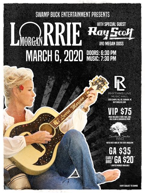 MARCH 6 - DURHAM, NC - LORRIE MORGAN WITH GUESTS RAY SCOTT AND MEGAN DOSS. TICKETS AVAILABLE NOW!