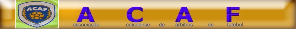 ACAF (associação caicoense de árbitros de futebol)