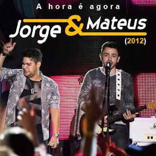 Baixar CD Jorge e Mateus A Hora é Agora (2012) Download