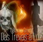 Livro: Kátarine Green - Das Trevas à Luz