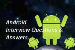 Android, mobile application development company in inodore, Interview Questions and answers for Android developers, android application development.,
