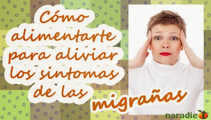 Cómo alimentarse para aliviar los síntomas de las migrañas