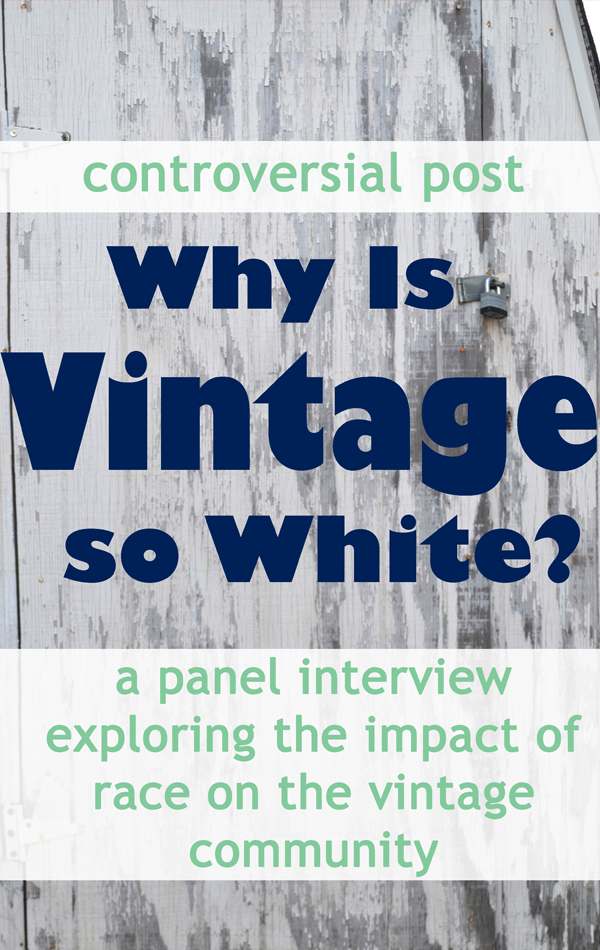 Flashback Summer: Controversial Post - Why Is Vintage so White? - Part 1