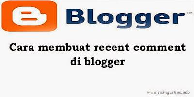 Cara membuat widget recent comment di blogger