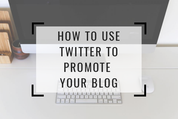 6 Easy Ways to use Twitter to Promote Your Blog