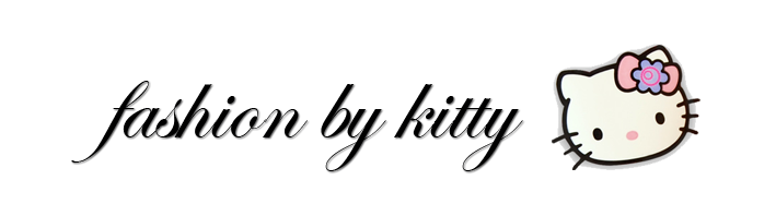 ♥ Fashion By Kitty ♥