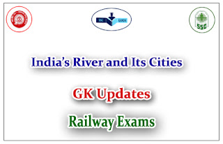GK Updates - Important India's River and its Cities