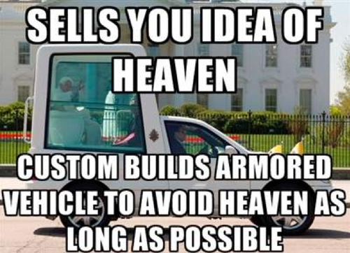 Pope Custom Builds Armored Vehicle To Avoid Heaven As Long As Possible