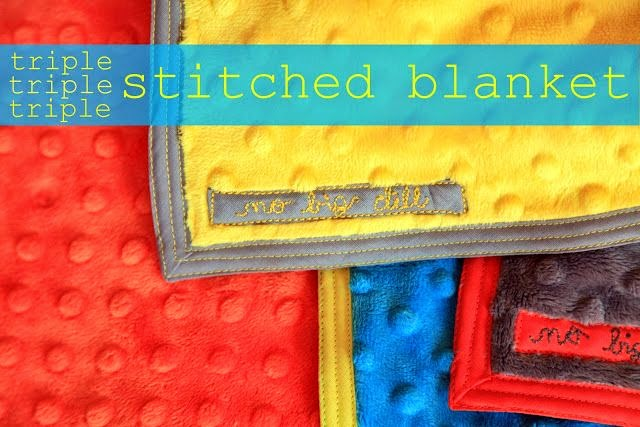 Triple Stitched Blanket Tutorial by No Big Dill - TONS of baby blanket tutorials!