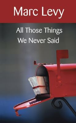 things we never said About: all those things we never said by marc levy is a novel by the french author this book was translated from french, mr levy is a very successful author in.