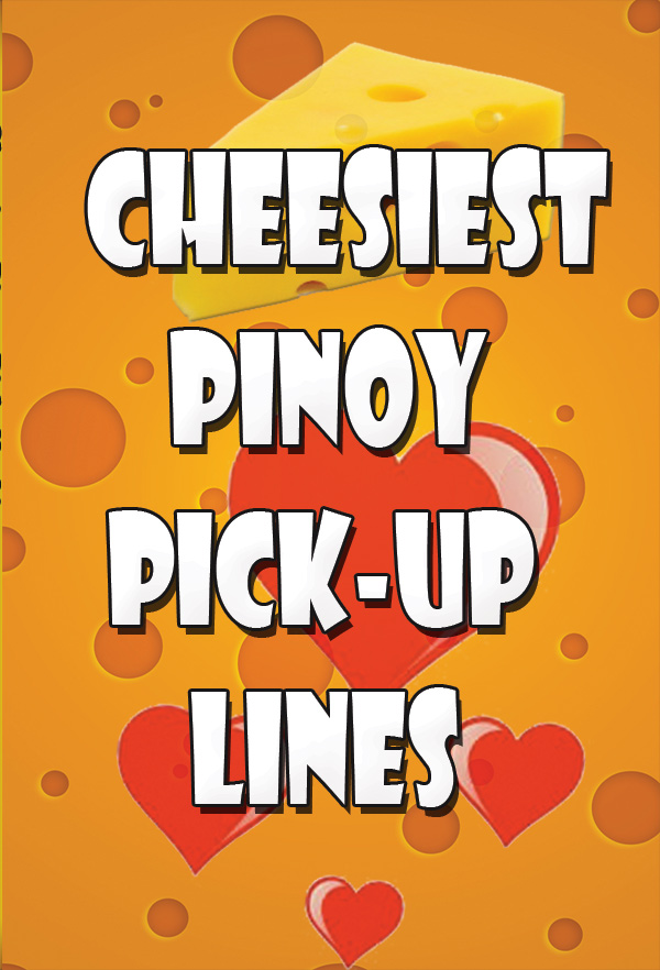 Cheesiest Pinoy Pick Lines