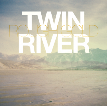 twin river rough gold Twin River   Rough Gold EP