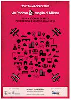 Via padova e' meglio di Milano 25 e 26 maggio 2013 multiculturale