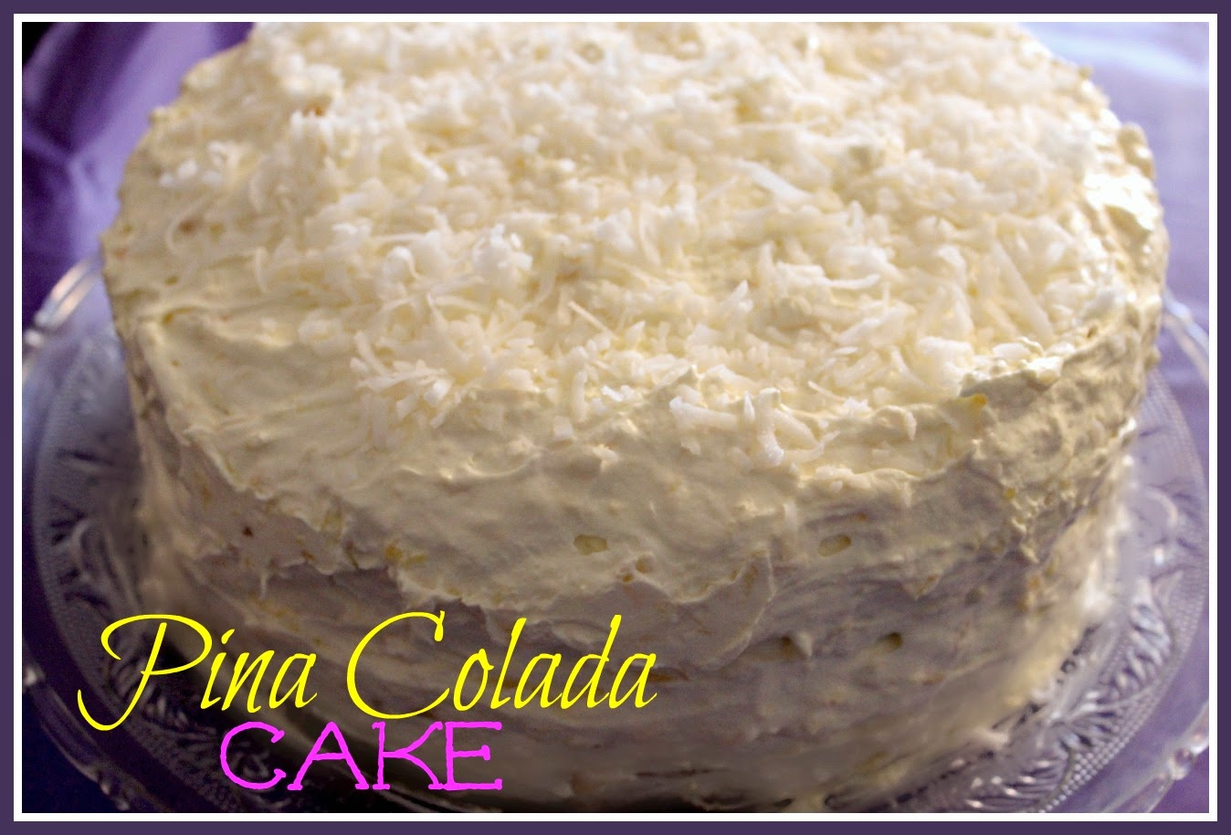 Sweet Tea and Cornbread: Pina Colada Cake!