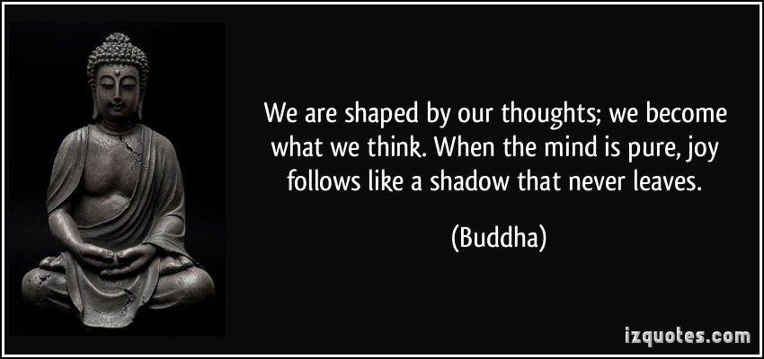 We are reshaped by Thoughts
