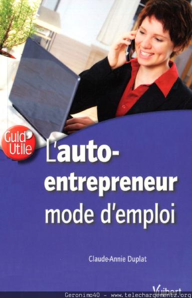 Ebooks gratuits l 39 auto entrepreneur mode d 39 emploi - Mode d emploi gratuit ...