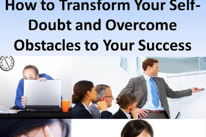Learn How To Transform Your Self Doubt