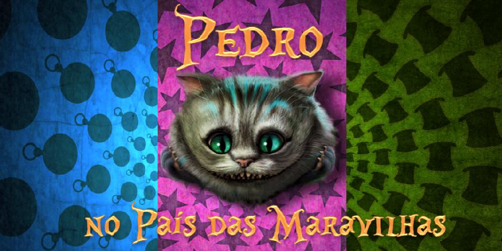 Pedro no País das Maravilhas