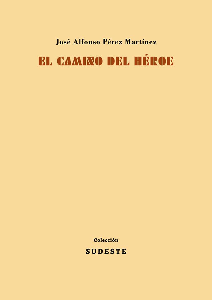 El camino del héroe (Balduque / Coleccion Sudeste, 2019)
