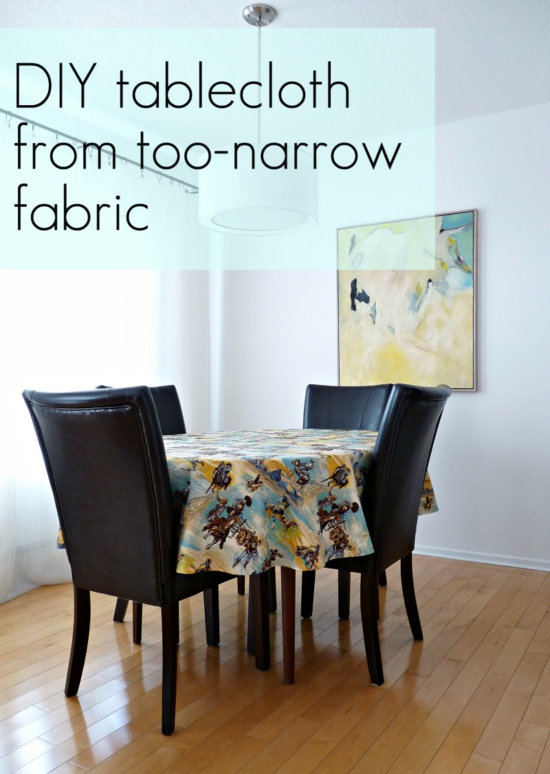 Delicieux DIY Tablecloth From Too Narrow (Hilarious) Fabric