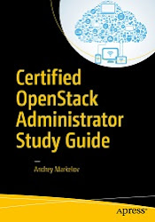 "Andrey Markelov ""Certified OpenStack Administrator Study Guide"" (Apress, 2016)"