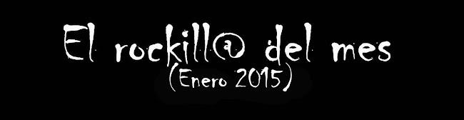 El rockill@ del mes (Enero 2015)