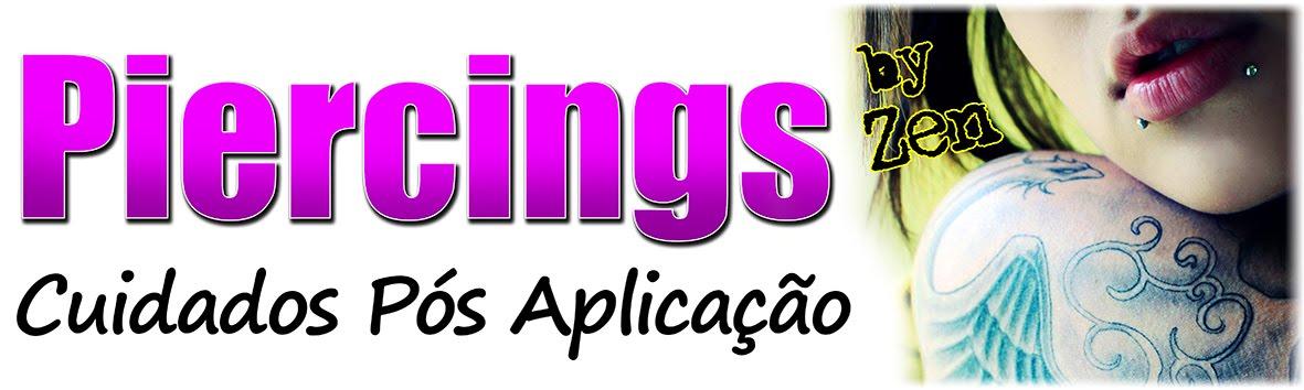 Piercings - Cuidados Pós Aplicação - Resumido, por Zen!