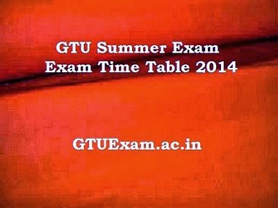 GTU Exam Time Table 2014 (Summer Exam)