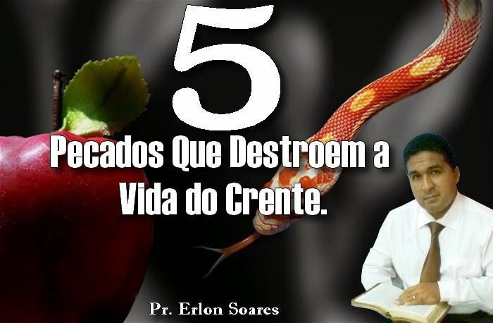 http://www.ipjcv.com.br/2014/12/cinco-pecados-que-destroem-vida-do.html