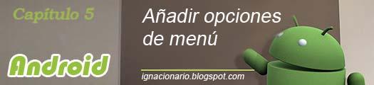Android: Desarrollo de opciones de menú en layouts (Activity)