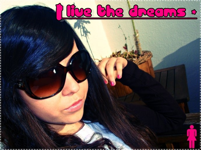 #  -I live the dreams
