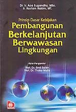 toko buku rahma: buku PRINSIP DASAR KEBIJAKAN PEMBANGUNAN BERKELANJUTAN BERWAWASAN LINGKUNGAN, pengarang aca sugandhy, penerbit bumi aksara