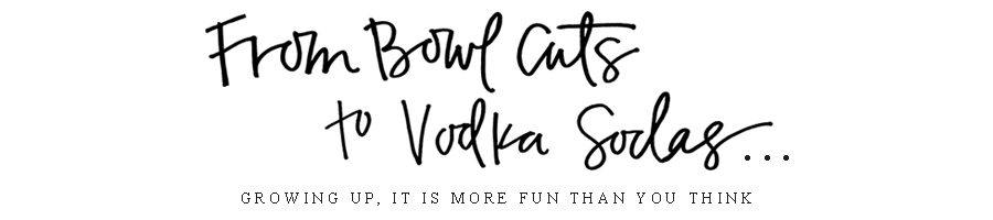From Bowl Cuts to Vodka Sodas