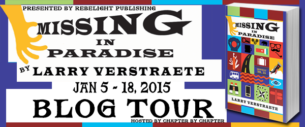 http://www.chapter-by-chapter.com/tour-schedule-missing-in-paradise-by-larry-verstraete-presented-by-rebelight-publishing/