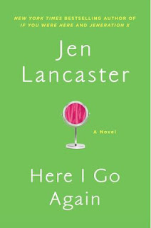 Here I Go Again, Jen Lancaster, time travel, high school