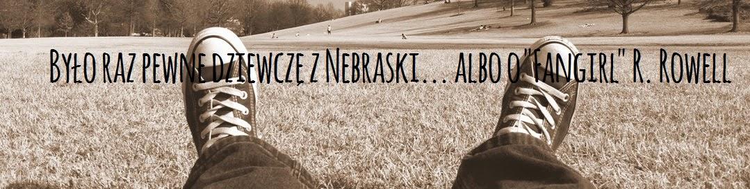 """Było raz pewne dziewczę z Nebraski... albo o """"Fangirl"""" R. Rowell"""